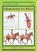Ejercicios en pista (Guías ecuestres ilustradas)