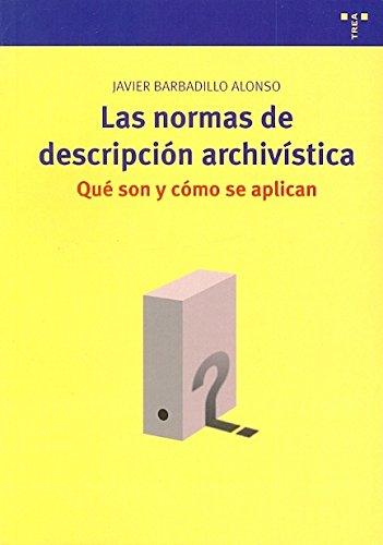Las normas de descripción archivística: qué son y cómo se aplican (Archivos siglo XXI)