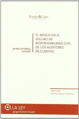 El riesgo en el seguro de responsabilidad civil de los auditores de cuentas (Ramón & Cajal