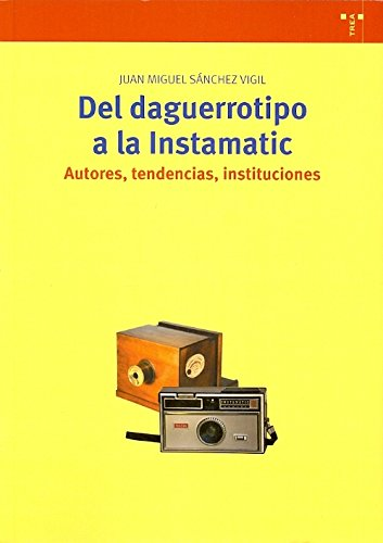 Del daguerrotipo a la Instamatic. Autores
