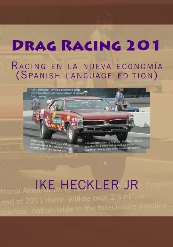 Drag Racing 201: Racing en la nueva economía (Spanish language edition)