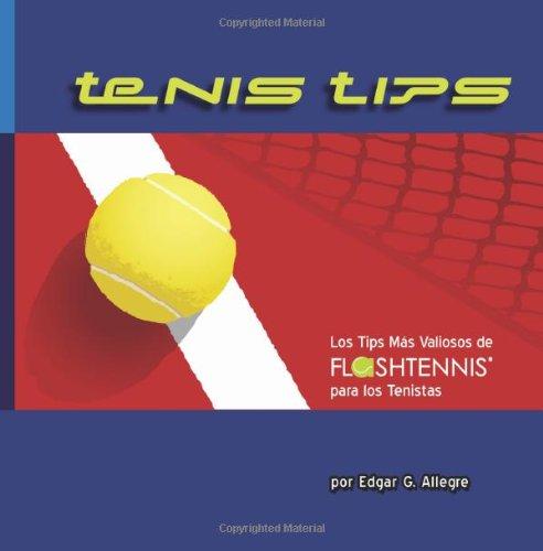 Tenis Tips: Los Tips Más Valiosos de FLASHTENNIS® para los Tenistas