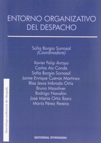 Entorno organizativo del despacho (Colección Deontología profesional del Abogado)