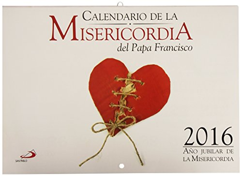 Calendario de la misericordia Papa Francisco 2016 (Calendarios y Agendas)