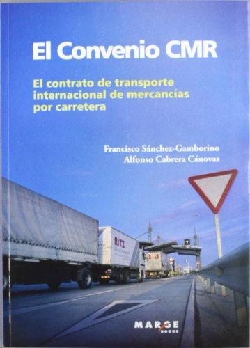 El convenio CMR: El contrato del transporte internacional de mercancías por carretera (Biblioteca de Logística)