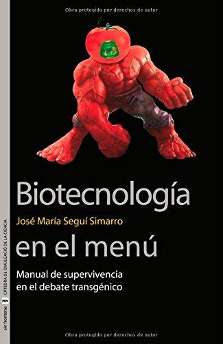Biotecnología En El Menú: Manual De Supervivenca En El Debate Transgénico (Sin Fronteras)