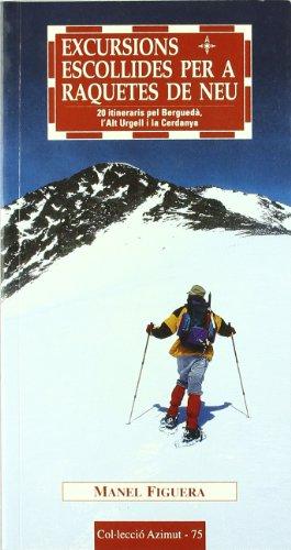 Excursions escollides per a raquetes de neu: 20 itineraris pel Berguedà