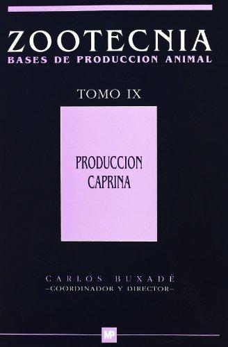 Produccióncaprina.TomoIX.Zootecniabasesdeproducciónanimal.