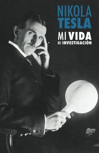 Nikola Tesla: Mi Vida