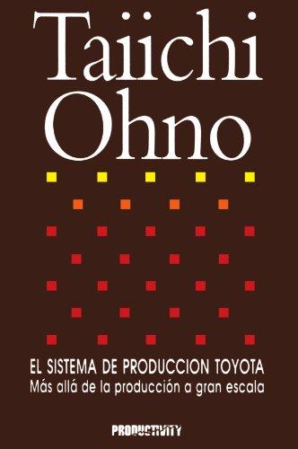 El Sistema de Produccion Toyota: Mas alla de la produccion a gran escala