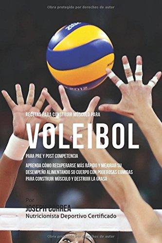 Recetas para Construir Musculo para Voleibol