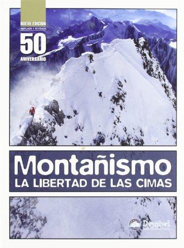Montañismo - la libertad de las cimas (Manuales Desnivel)