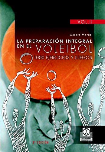 PREPARACIÓN INTEGRAL EN EL VOLEIBOL.1000 Ejercicios y juegos