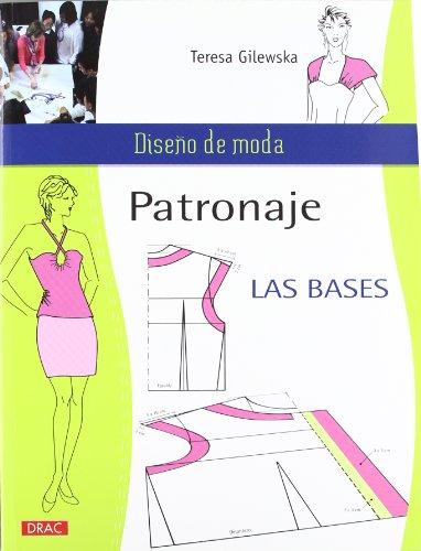 PATRONAJE. LAS BASES (Diseño De Moda / Fashion Design)