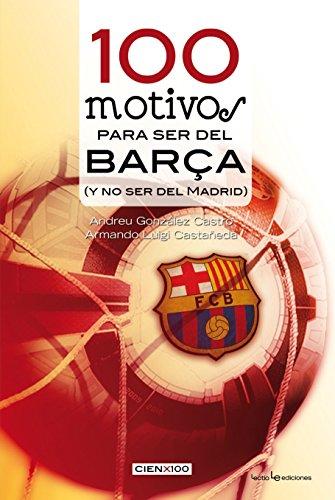100 Motivos Para Ser Del Barça (Cien x 100)
