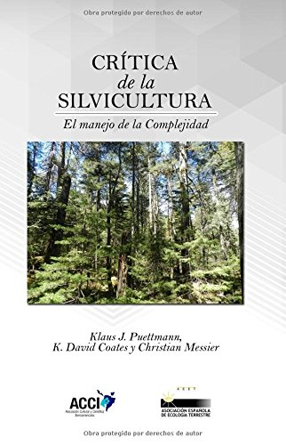 Crítica de la silvicultura: El manejo para la Complejidad (Ciencia Ecológica)