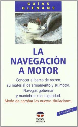 LA NAVEGACIÓN A MOTOR (Guias Glennans)
