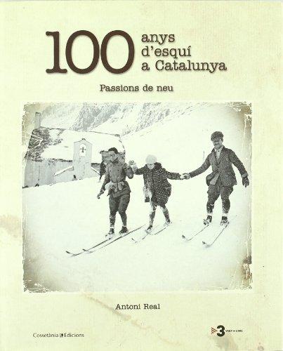 100 anys d'esquí a Catalunya: Passions de neu (Altres natura)