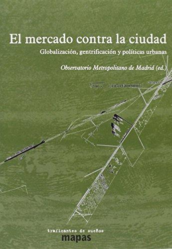 El Mercado Contra La Ciudad. Globalizacion