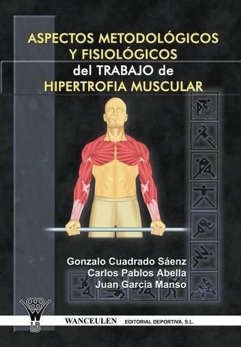 Aspectos Metodologicos Y Fisiologicos  Del Trabajo De Hipertrofia Muscular