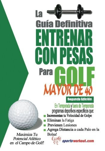 La guia definitiva - Entrenar con pesas para golf - Mayor de 40
