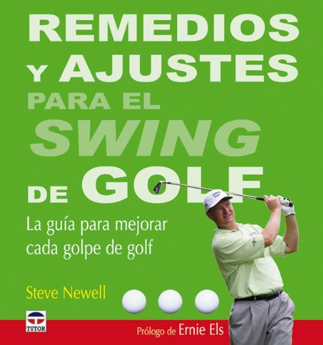 Remedios y Ajustes Para el Swing de Golf