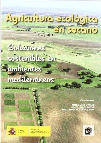 Agriculturaecológicaensecano. Soluciones sostenibles en ambientes mediterráneos