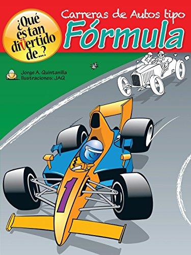 ¿Qué es tan divertido de...?: Carreras de Autos tipo Fórmula