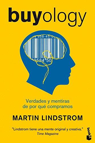 Buyology. Verdades Y Mentiras De Por Qué Compramos - 1ª Edición (Booket ) (Divulgación. Actualidad)