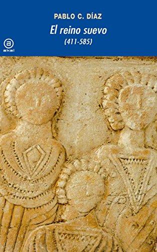 El reino suevo (411-585) (Universitaria)