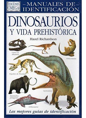 DINOSAURIOS Y VIDA PREHISTORICA.M.I. (GUIAS DEL NATURALISTA-DINOSAURIOS)
