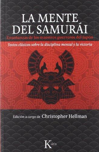 La mente del samurái: Enseñanzas de los maestros guerreros del Japón. (Clásicos)