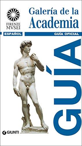 Galería de la Academia. Guía oficial. Todas las obras (Guide uff. musei fiorentini. Rapide)