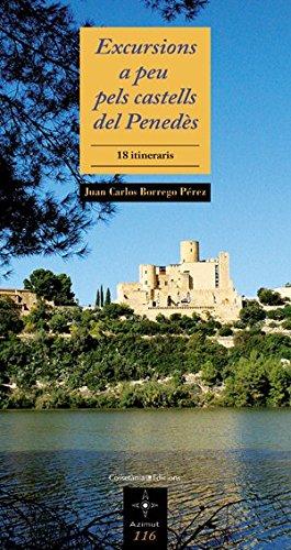 Excursions a peu pels castells del Penedès: 18 itineraris (Azimut)