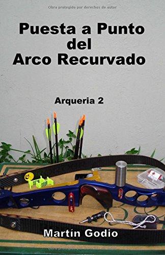Puesta a punto del arco recurvado.: Arqueria 2: Volume 2