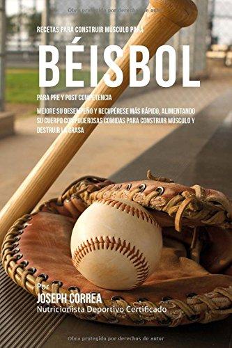 Recetas para Construir Musculo para Beisbol