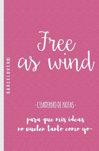 Free as wind. cuaderno de notas. Para universidad