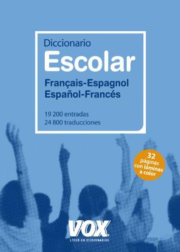 Diccionario Escolar Français-Espagnol / Español-Francés (Vox - Lengua Francesa - Diccionarios Escolares)