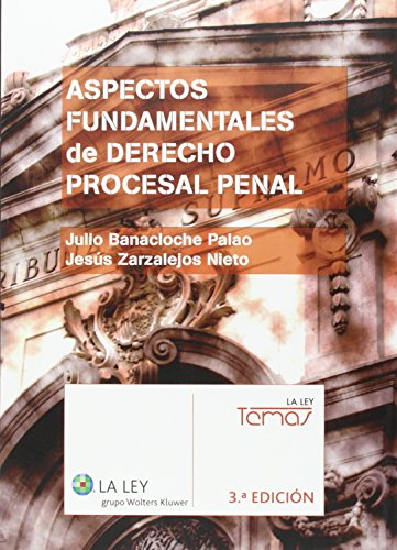 Aspectos Fundamentales Del Derecho Procesal Penal (3ª Edición - 2015) (Temas La Ley)