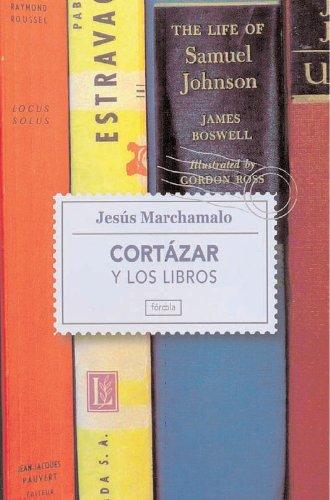 Cortázar y los libros: Un paseo por la biblioteca del autor de Rayuela (Singladuras)
