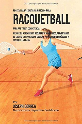 Recetas para Construir Musculo para Raquetbol