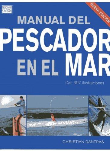 MANUAL DEL PESCADOR EN EL MAR (GUÍAS DEL NATURALISTA-PECES-MOLUSCOS-BIOLOGÍA MARINA)