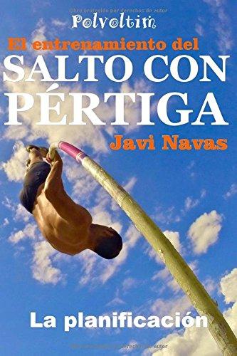 El entrenamiento del Salto con Pértiga. La planificación: Volume 1 (Polvoltim. El Salto con Pértiga)