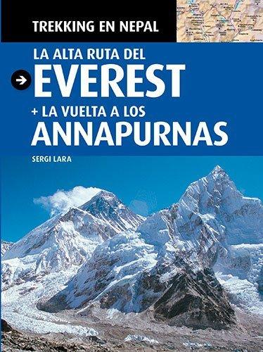 Trekking en Nepal: La alta ruta del Everest + La vuelta a los Annapurnas (Guia & Mapa)