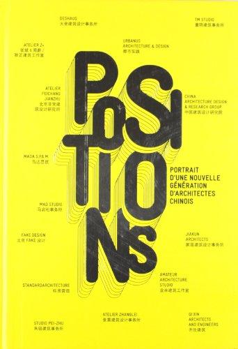 Positions: Portrait D'Une Nouvelle Generation D'Architects Chinois (ACTAR)
