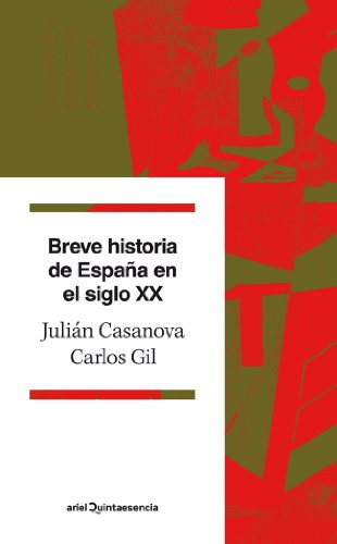 Breve historia de España en el siglo XX (Quintaesencia)