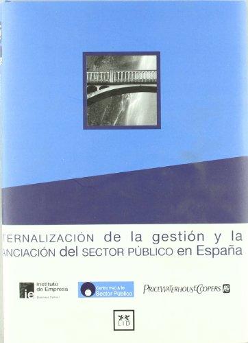 Externalización de la gestión y la financiación del sector público en España. (Acción Empresarial)