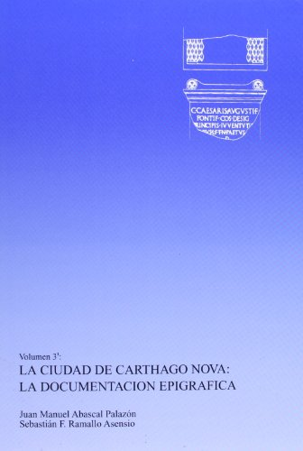 Ciudad de Carthagonova: la Documentacion Epigrafica