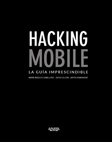 Hacking Mobile. La guía imprescindible (Títulos Especiales)