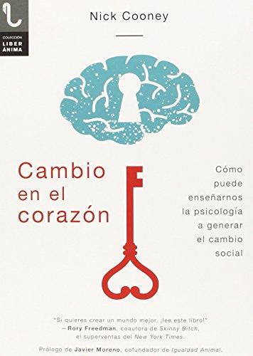 CAMBIO EN EL CORAZÓN: CÓMO PUEDE ENSEÑARNOS LA PSICOLOGÍA A GENERAR EL CAMBIO SOCIAL (LiberÁnima)